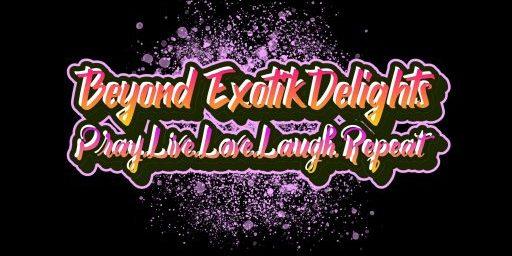Beyond Exotik Delights
